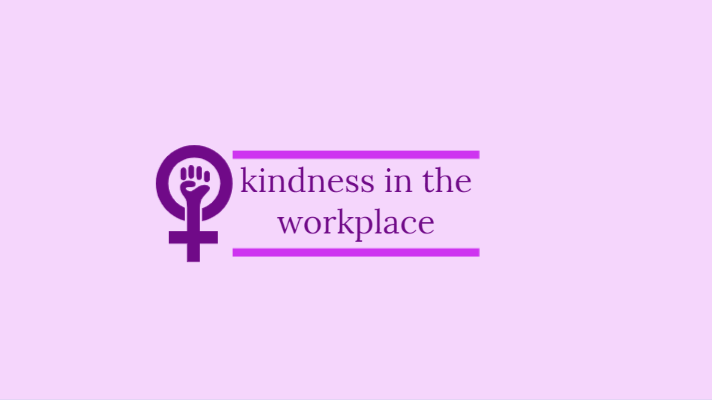 Mental health, feminism, kindness and the workplace
