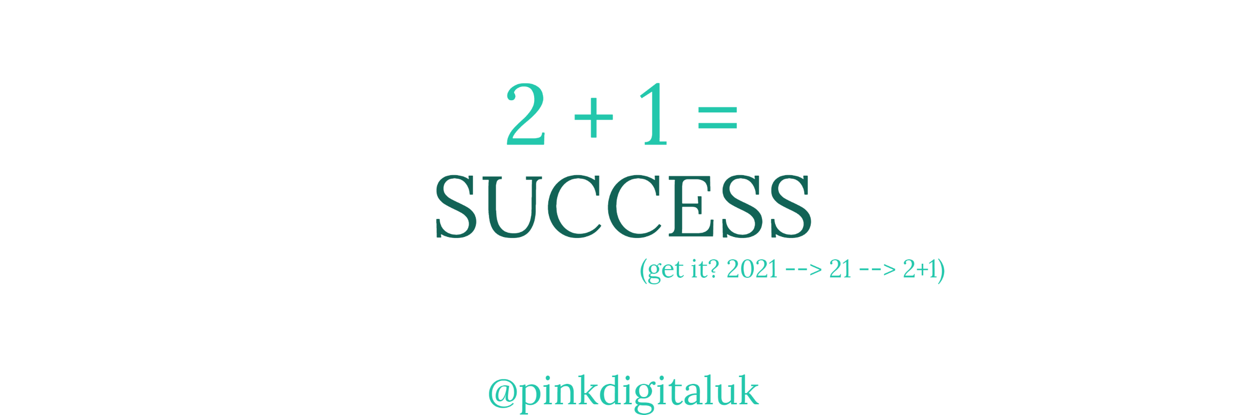 Two things to ensure success in 2021